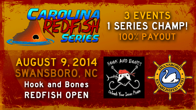 August 9th – Watch LIVE Coverage from the Carolina Redfish Series Event 2 - Swansboro Hook and Bones Open – Swansboro, NC